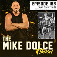 Ep. 188  IFBB Pro Nick Trigili Opens Up On Drug Use