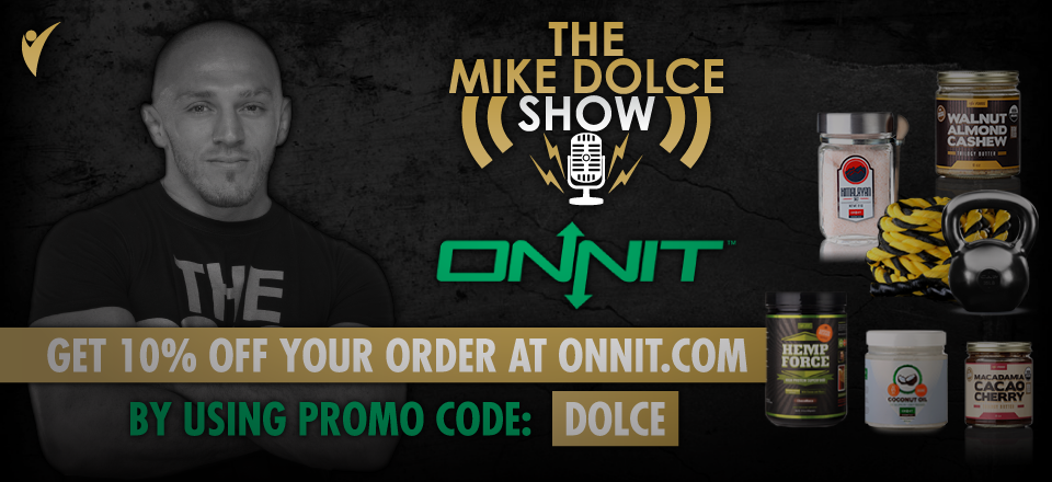 The Mike Dolce Show &#038; Onnit