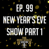 Ep. 99 New Year's Show Part 1